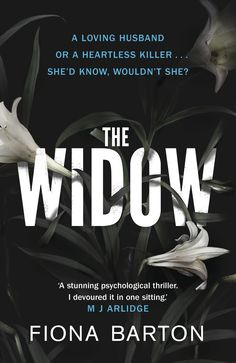 The Widow, by Fiona Barton. Click on the cover to read a review of this title by Lori.