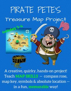 """Grades 3-6. This is a map project like few others! A fun, quirky way to allow students to demonstrate cartography and map reading skills, let """"Pirate Pete"""" guide your students through a culminating project about fundamental map skills: absolute location, the compass rose, the map key (or legend), and map symbols. The twist, of course, is that students must create their own treasure map, as instructed by the humorous Pirate Pete. See the full preview before you buy!"""