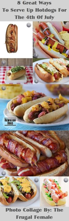8 Great Ways To Serve Up Hotdogs For The 4th Of July.  These would be great for this upcoming Labor Day as well!!!