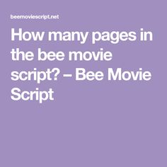 How many pages in the bee movie script? Bee Movie Script, Movie Scripts, Words, Movies, Films, Cinema, Movie, Film, Movie Quotes