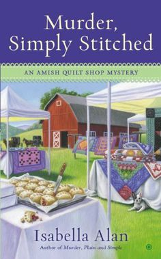 Murder, Simply Stitched: An Amish Quilt Shop Mystery by Isabella Alan, http://www.amazon.com/dp/B00GSBT34O/ref=cm_sw_r_pi_dp_0nLutb06G1EE6