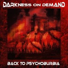Darkness On Demand - Back To Psychoburbia (2018) [EP]
