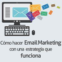 Cómo hacer email marketing con una estrategia que funciona Marketing, Blog, How To Make