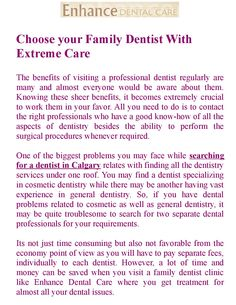 Choose your Family Dentist With Extreme Care Restorative Dentistry, Family Dentistry, Dentists, Dental Care, Calgary, Clinic, Dental Caps, Dental Health