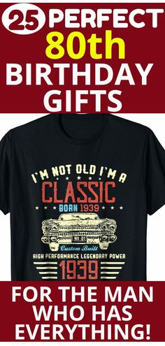 80th Birthday Gifts For A Man