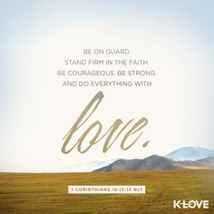 #VOTD Is this scripture powerfully straight forward, or what? Comment with a if this encourages you! #scripture #bestrong #standfirm #doeverythingwithlove