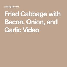 This is a side dish where the title says it all. Cabbage is fried with bacon, onion, and garlic for a side dish you'll want to eat again and again. Vegetable Prep, Potato Vegetable, Vegetable Sides, Paleo Cabbage Recipes, Garlic Recipes, Keto Recipes, Dinner Recipes, Lunch Recipes, Yummy Recipes
