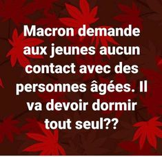 Dur dur pour Manu, est une image drôle publiée le 16 Mars 2020 par Cyril. Réagissez à cette image drole et d'actualité French Quotes, Positivity, Lol, Messages, Humor, Memes, Funny, Macron, Texts