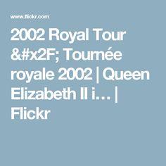 2002 Royal Tour / Tournée royale 2002   Queen Elizabeth II i…   Flickr