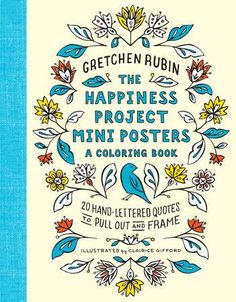 The Happiness Project Coloring Book Of Mini Posters By Gretchen Rubin