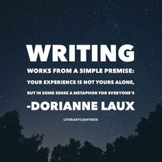 """Writing works from a simple premise: your experience is not yours alone, but in some sense a metaphor for everyone's. Writing Words, Writing Advice, Writing Ideas, Writing Inspiration, Creative Writing, Writing A Book, Writing Prompts, Writer Memes, Writer Tips"