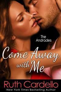 http://www.amazon.com/Come-Away-Andrades-Ruth-Cardello-ebook/dp/B00J0CAR16