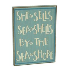 She Sells Sea Shells by the Sea Shore Wood Sign