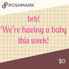 NFS We're having a baby this week— will be back next week! Other