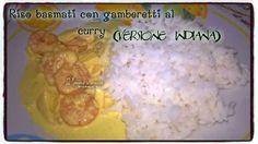Riso+basmati+con+gamberetti+al+curry,+(versione+indiana).+Un+piatto+completo+ricco+e+speziato+pronto+in+20+minuti. Mamma, Indiana, Grains, Food, Essen, Meals, Seeds, Yemek, Eten