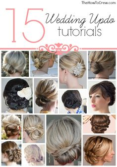 15 Wedding Hair Updo Tutorials from TheHowToCrew.com.  Look no further for the perfect hair on your big day! #hair #beauty #wedding #tutorials