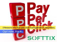 5 Reasons why Pay per click management is necessary. Opt now. For it. http://www.softtix.com/expertise/pay-per-click-ppc-management.html