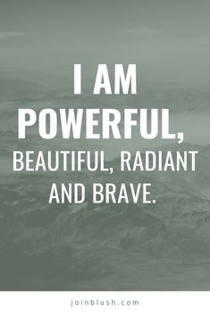 Positive affirmations for feminists: I am powerful, beautiful, radiant, and brave. Source by joinblush words Daily Positive Affirmations, Positive Affirmations Quotes, Morning Affirmations, Affirmation Quotes, Positive Quotes, Positive Images, Positive Thoughts, Positive Vibes, Positive Wallpapers