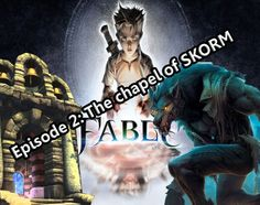 Fable - Episode 2. The Chapel of Skorm.