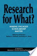 Research for what? : making engaged scholarship matter / edited by Jeff Keshen, Barbara A. Holland and Barbara E. Moely