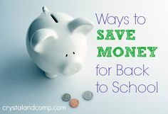 Back to School: 7 Ways to Save Money #backtoschool #crystalandcomp