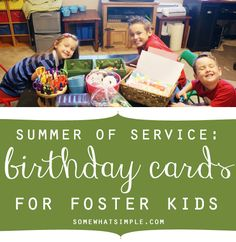 summer of service: help your kids learn the value of service by making birthday cards for foster kids!