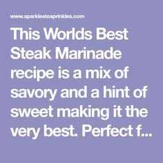 This Worlds Best Steak Marinade recipe is a mix of savory and a hint of sweet making it the very best. Perfect for any red meat. Balsamic Marinade For Steak, Steak Marinade For Grilling, Steak Marinade Recipes, Marinade Sauce, Roast Beef Recipes, Grilled Steak Recipes, Marinated Steak, Rub Recipes, Grilling Recipes