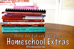 How To Fit In All The #Homeschool Extras at Hodgepodge