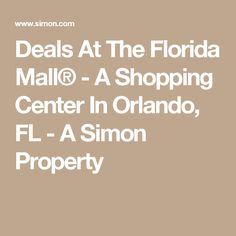 Deals At The Florida Mall® - A Shopping Center In Orlando, FL - A Simon Property
