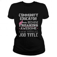 Awesome Community Educator Shirt - #blue hoodie #mens t shirt. ORDER HERE => https://www.sunfrog.com/Jobs/Awesome-Community-Educator-Shirt-Black-Ladies.html?60505