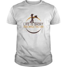 Life is short ride while you can. Equestrian Sports t-shirts, Equestrian Sports sweatshirts, Equestrian Sports hoodies,Equestrian Sports v-necks, Equestrian Sports tank top, Equestrian Sports legging.