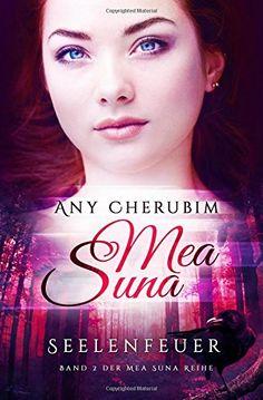 Mea Suna - Seelenfeuer: Band 2 von Any Cherubim http://www.amazon.de/dp/1497430879/ref=cm_sw_r_pi_dp_SS-Fwb0NSDQQW