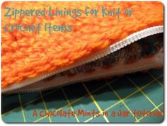 Adding zippered linings to crochet and knits by The C Side/Chocolate Mints in a Jar