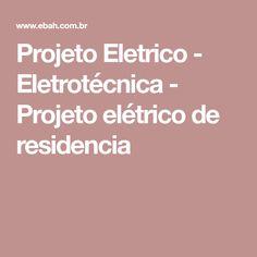 Projeto Eletrico - Eletrotécnica - Projeto elétrico de residencia