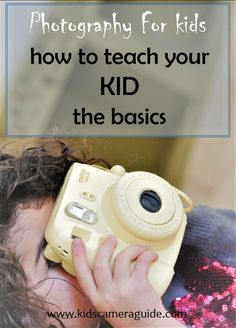 photography for kids - read here how to teach your kid the basics of photography - Pin and Share!