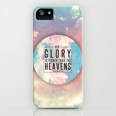 """Psalm 113:4 """"His Glory is higher than the heavens"""" iPhone  iPod Case by Pocket Fuel - $35.00"""