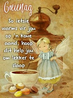 Goeie Nag, Afrikaans Quotes, Good Night Sweet Dreams, Good Night Quotes, Sleep Tight, Disney Characters, Fictional Characters, Night Night, Winter