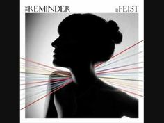 """""""I Feel It All"""" - Feist (The Reminder)"""