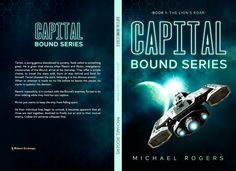 Capital Bound Series, Book The Lion's Roar by Michael Rogers Book 1, Thriller, Science Fiction, Abandoned, Books To Read, Feels, This Or That Questions, Stars, Reading