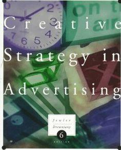 Creative Strategy in Advertising: A. Jerome Jewler, Bonnie L. Drewniany: 9780534522636: Amazon.com: Books