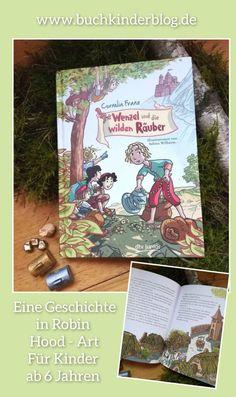 """""""Wenzel und die wilden Räuber"""" - Cornelia Franz - Buchkinderblog Robin, Books, Art, Poverty And Hunger, Father, History, Kids, Art Background, Libros"""