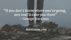 Quote of the Day  ★ Like this?  Sharing is caring!★  #QuoteOfTheDay #Quote #qotd  #MCqotd  <— Click for my previous quotes of the day.  #GeorgeHarrison #Motivational #Success #Life