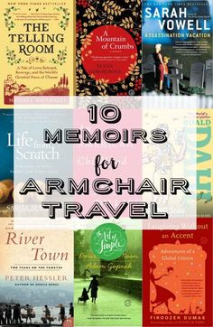 10 memoirs for armchair travel: books when you feel like going somewhere without really going somewhere.