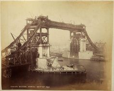 100-year-old photographs of London Tower Bridge being constructed.   5