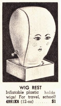 Okay, not exactly to do with health or medicine, but I do love this inflatable wig rest! Vintage Humor, Vintage Ads, Vintage Images, Old Advertisements, Advertising, Things That Go Together, Mad Ads, Floating Head, Beauty And The Best