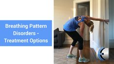 Breathing Pattern Disorders  Treatment Options