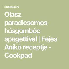 Olasz paradicsomos húsgombóc spagettivel   Fejes Anikó receptje - Cookpad
