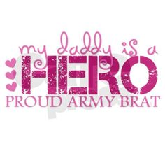 Bumper Sticker: My Daddy is a Hero: Proud Army Brat