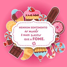 #sentimento #sincero #fome #doces #kathavento