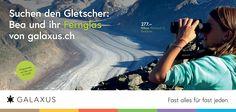 Suchen den Gletscher: Bea und ihr Fernglas von galaxus.ch. #GalaxusLive #Galaxus